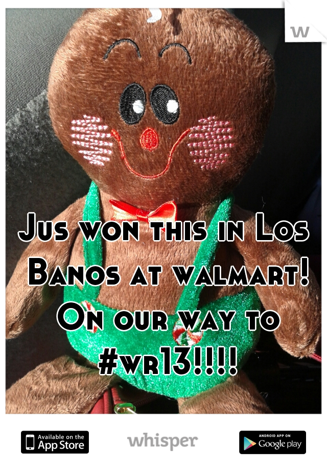 Jus won this in Los Banos at walmart! On our way to #wr13!!!!