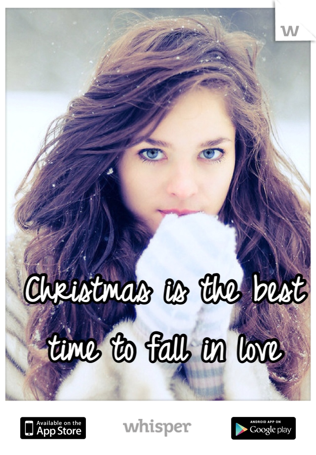 Christmas is the best time to fall in love