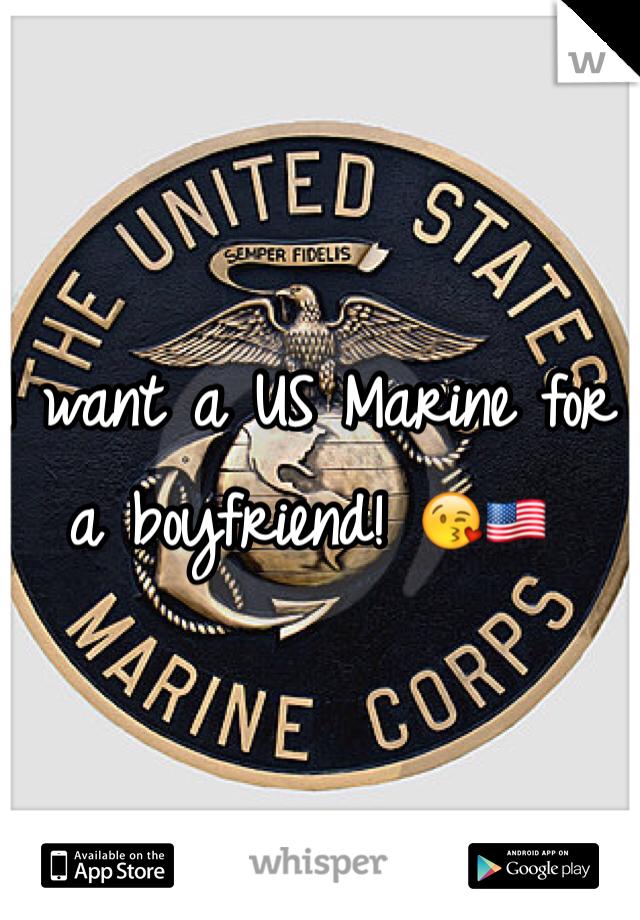 I want a US Marine for a boyfriend! 😘🇺🇸