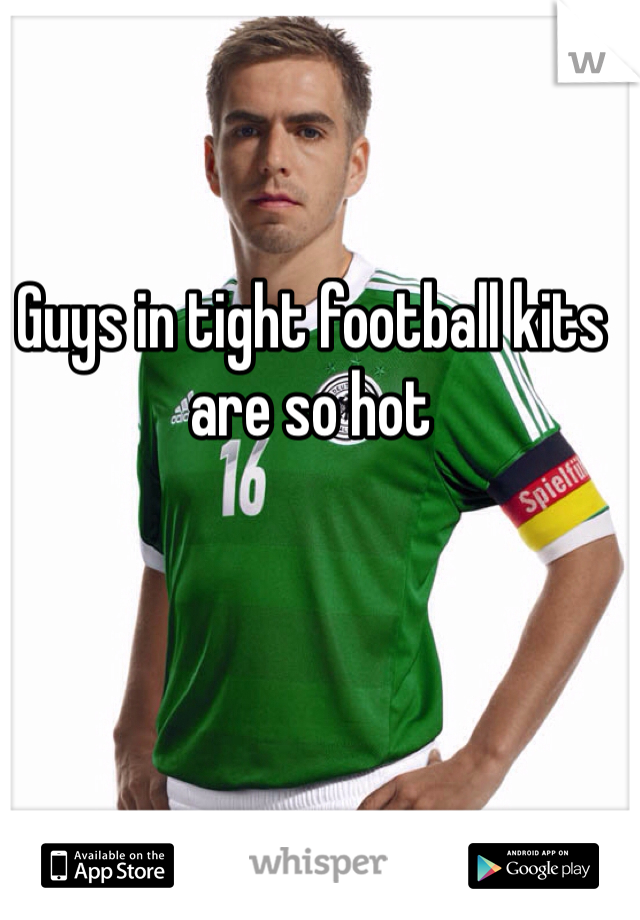 Guys in tight football kits are so hot