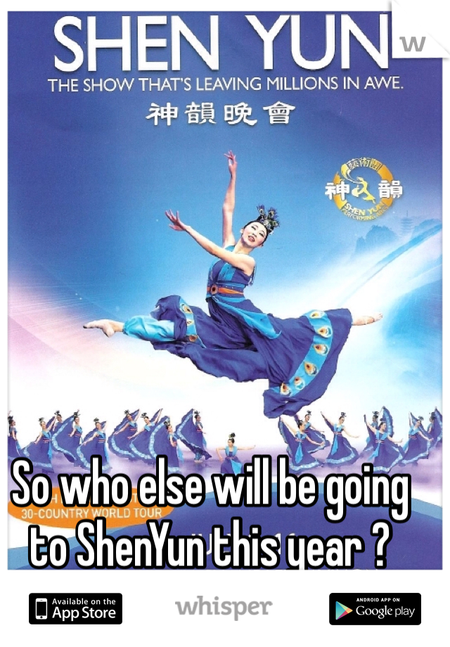 So who else will be going to ShenYun this year ?