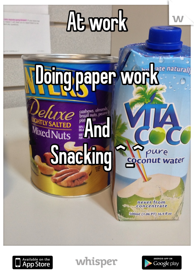 At work  Doing paper work  And  Snacking ^_^