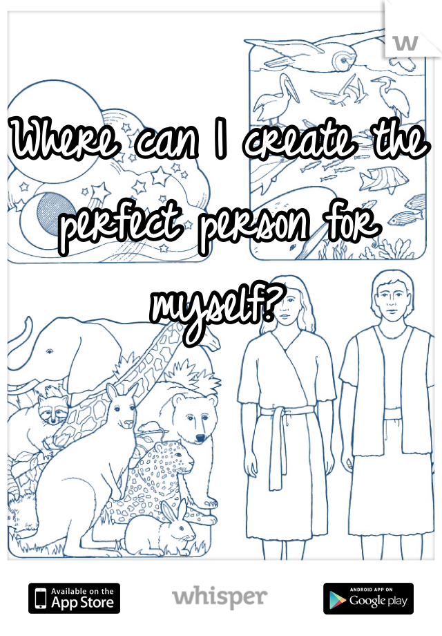 Where can I create the perfect person for myself?