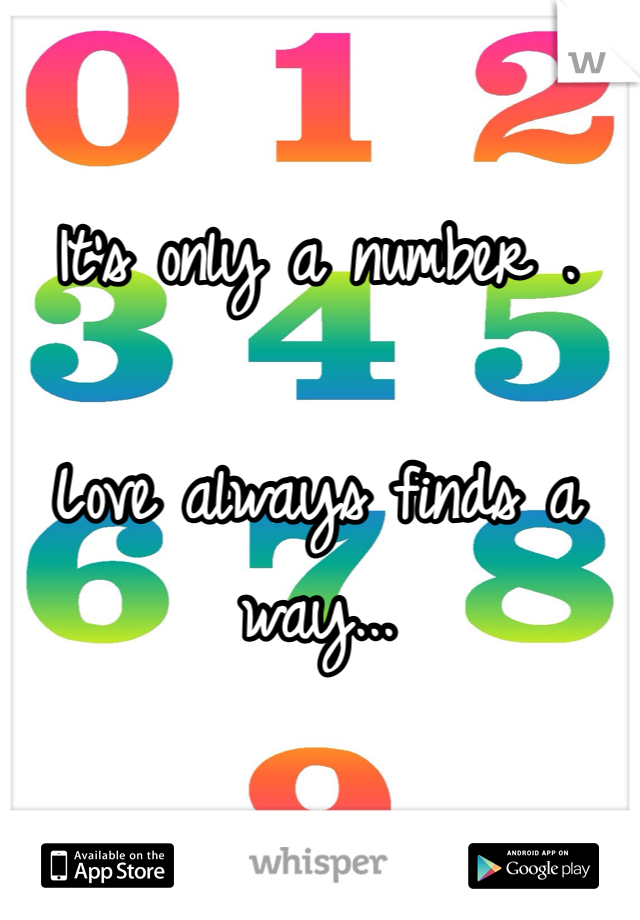 It's only a number .  Love always finds a way...