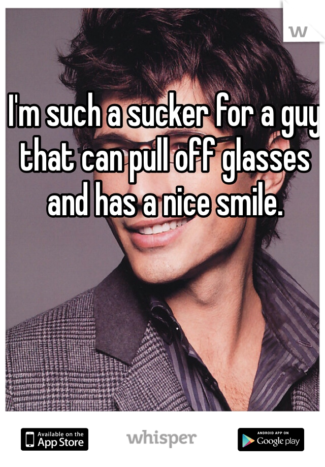 I'm such a sucker for a guy that can pull off glasses and has a nice smile.