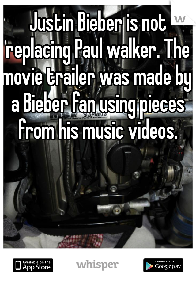 Justin Bieber is not replacing Paul walker. The movie trailer was made by a Bieber fan using pieces from his music videos.