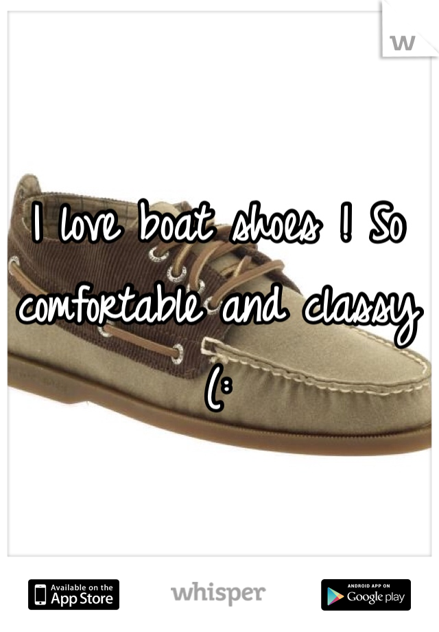 I love boat shoes ! So comfortable and classy (: