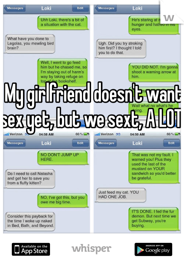 My girlfriend doesn't want sex yet, but we sext, A LOT!