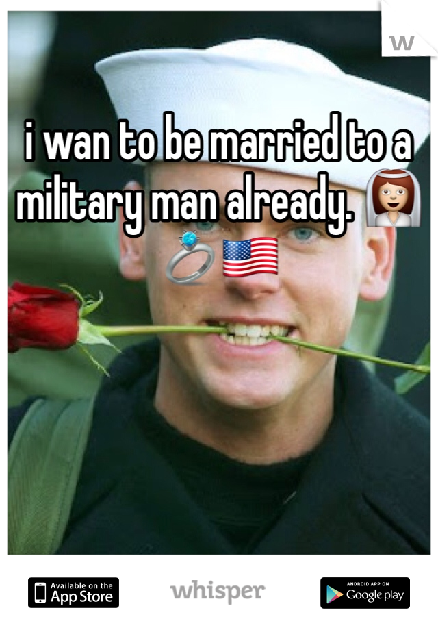 i wan to be married to a military man already. 👰💍🇺🇸