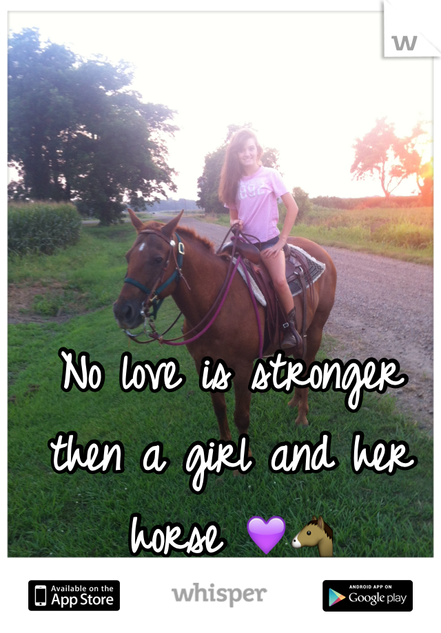 No love is stronger then a girl and her horse 💜🐴