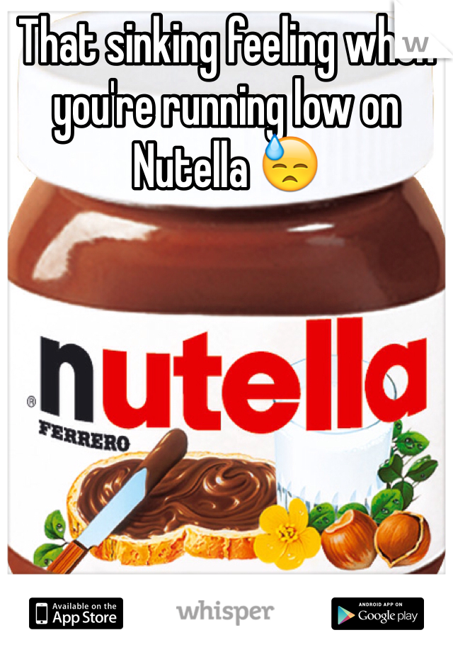 That sinking feeling when you're running low on Nutella 😓