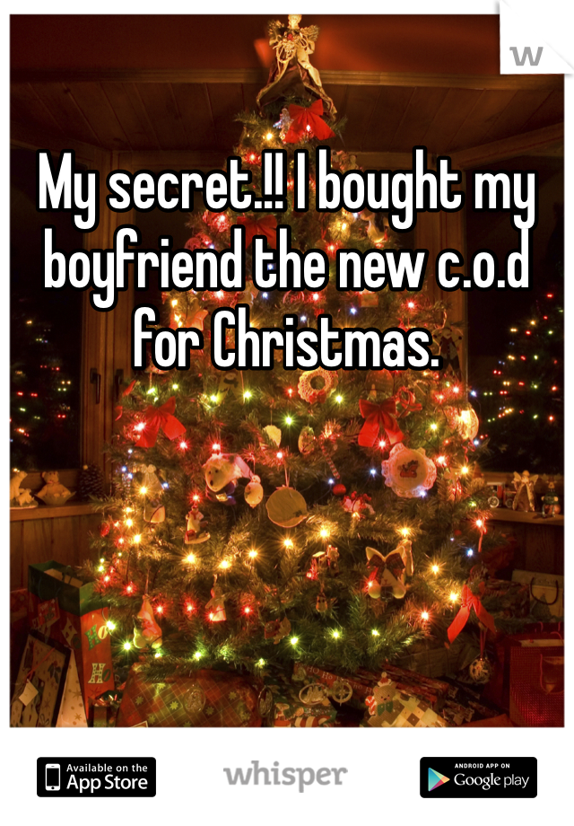My secret.!! I bought my boyfriend the new c.o.d for Christmas.