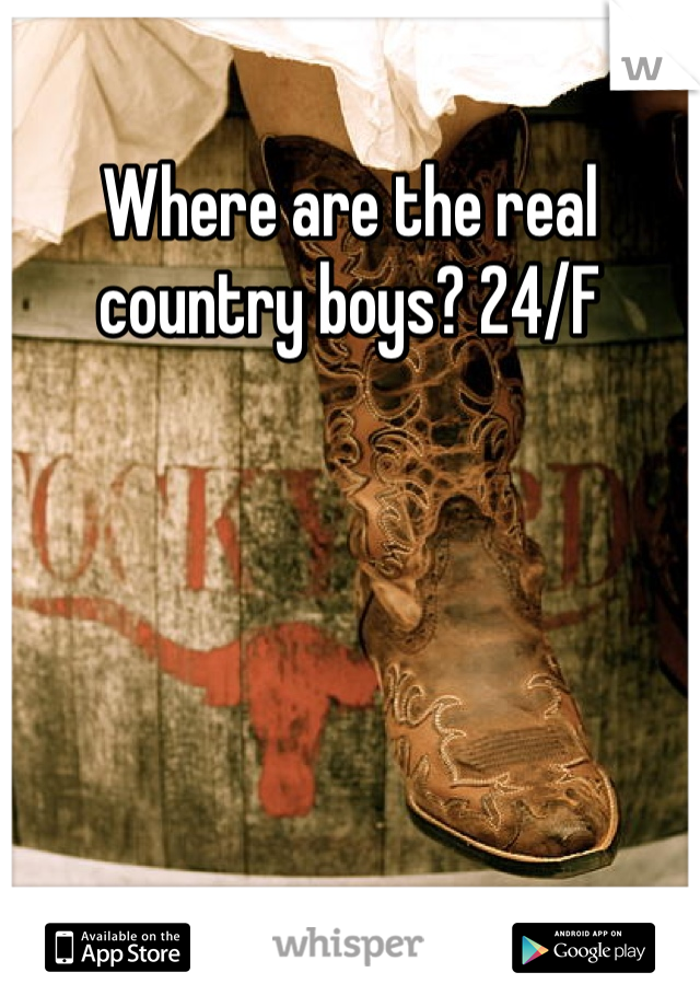 Where are the real country boys? 24/F
