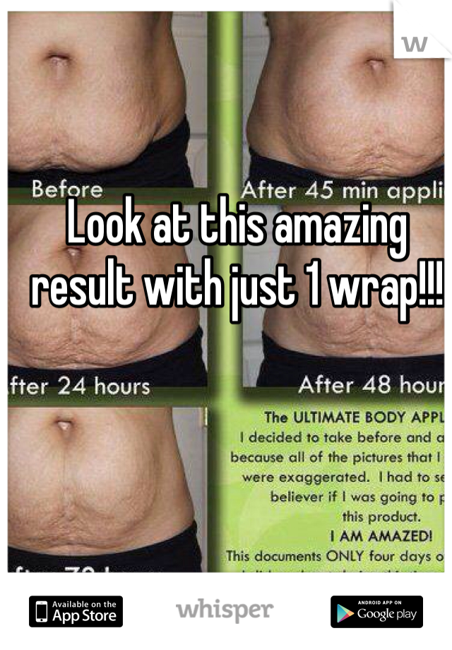 Look at this amazing result with just 1 wrap!!!