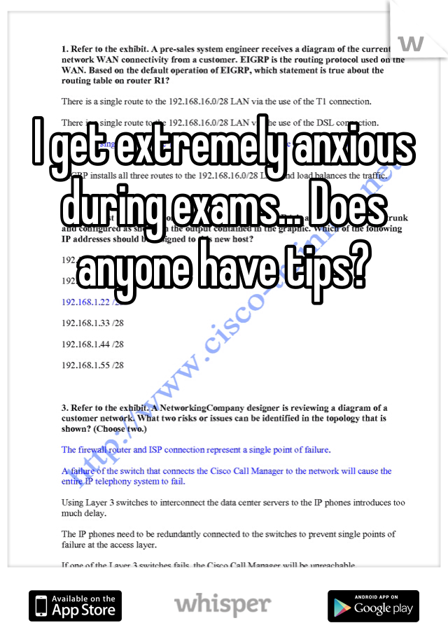 I get extremely anxious during exams... Does anyone have tips?