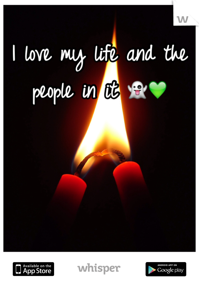 I love my life and the people in it 👻💚