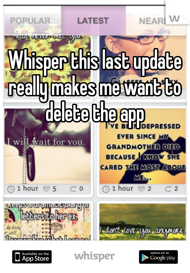 Whisper this last update really makes me want to delete the app