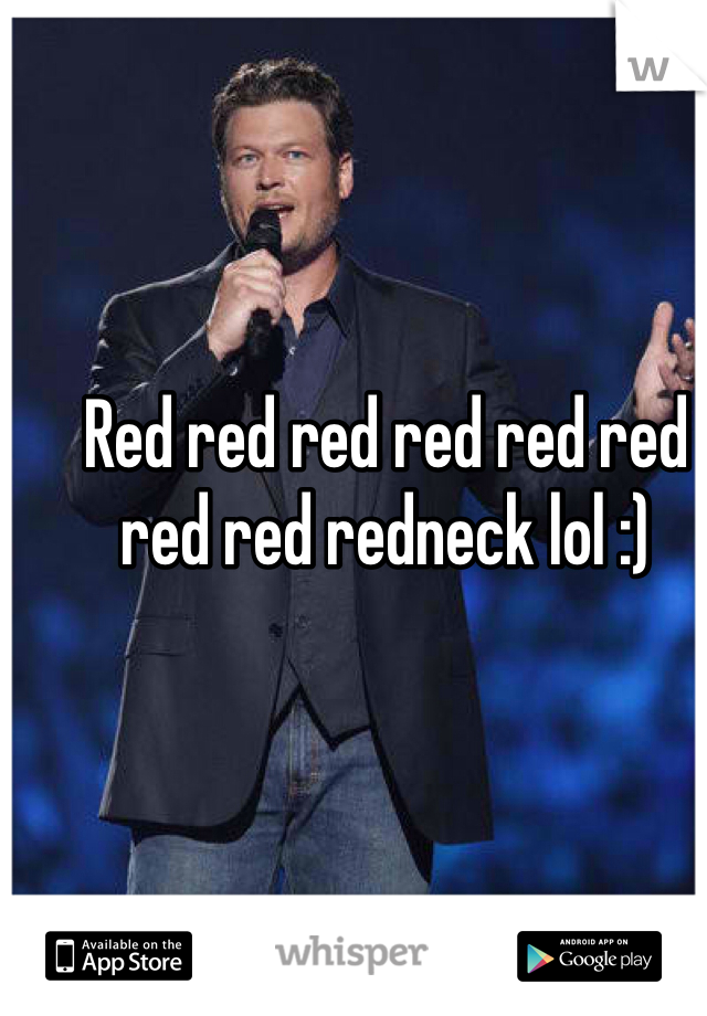 Red red red red red red red red redneck lol :)