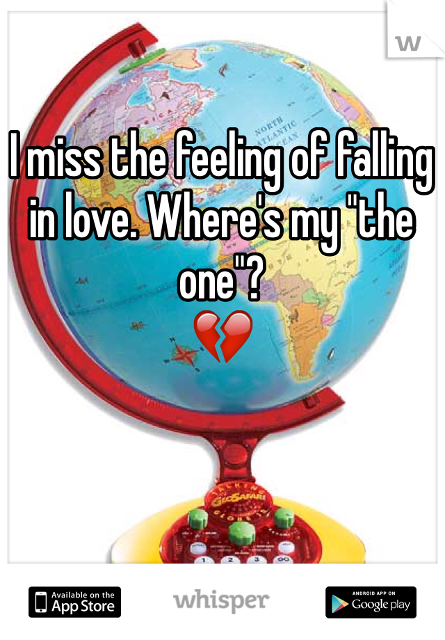 """I miss the feeling of falling in love. Where's my """"the one""""? 💔"""