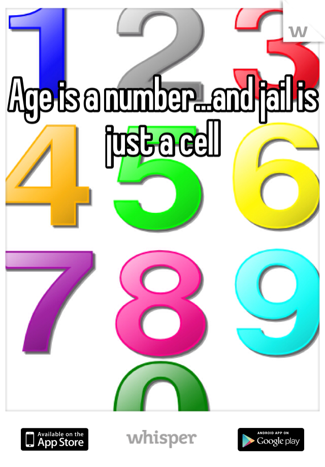Age is a number...and jail is just a cell