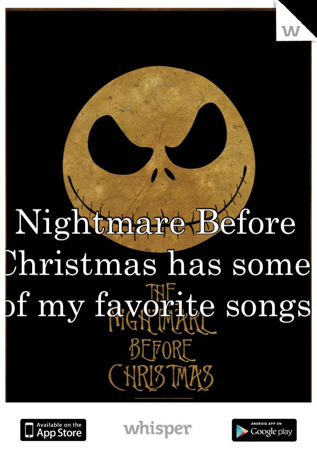 Nightmare Before Christmas has some of my favorite songs