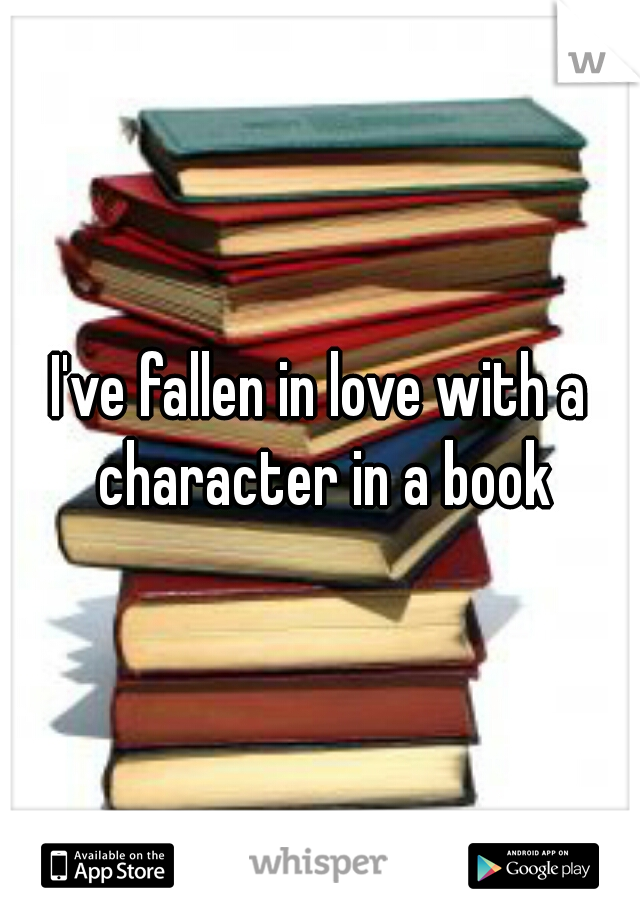 I've fallen in love with a character in a book