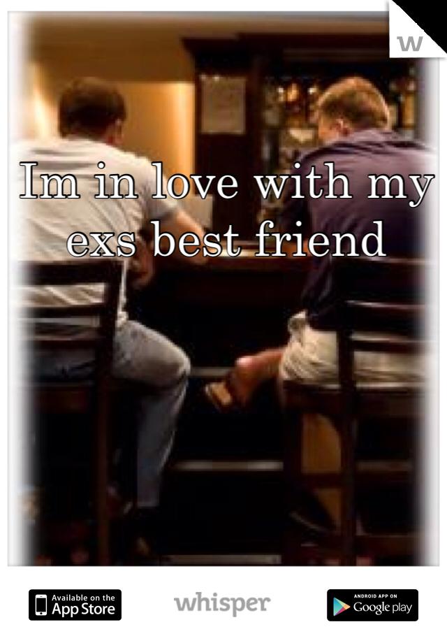 Im in love with my exs best friend