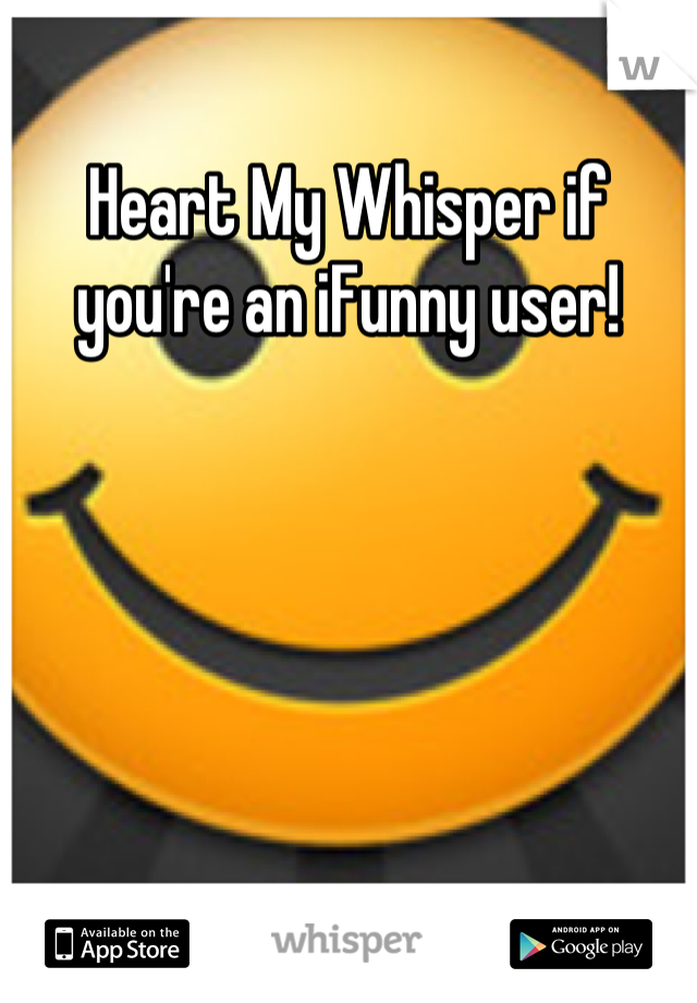Heart My Whisper if you're an iFunny user!