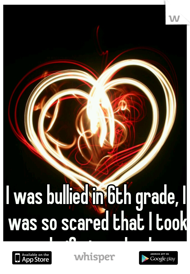 I was bullied in 6th grade, I was so scared that I took a knife to school..