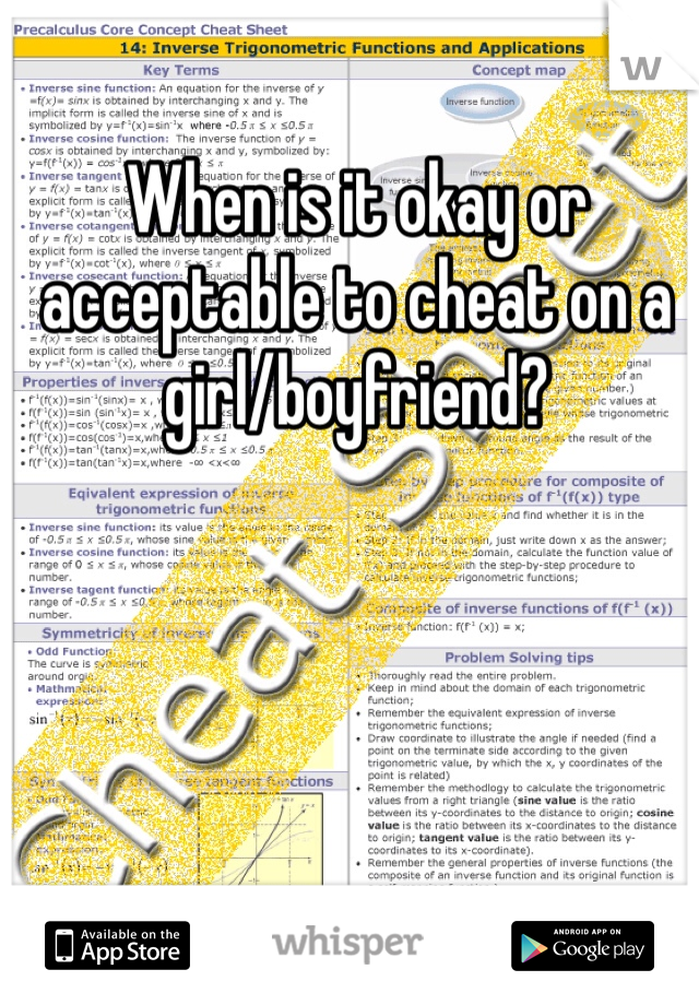 When is it okay or acceptable to cheat on a girl/boyfriend?