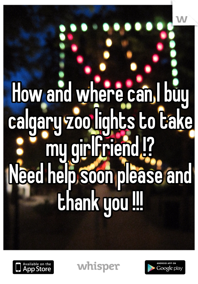 How and where can I buy calgary zoo lights to take my girlfriend !?  Need help soon please and thank you !!!