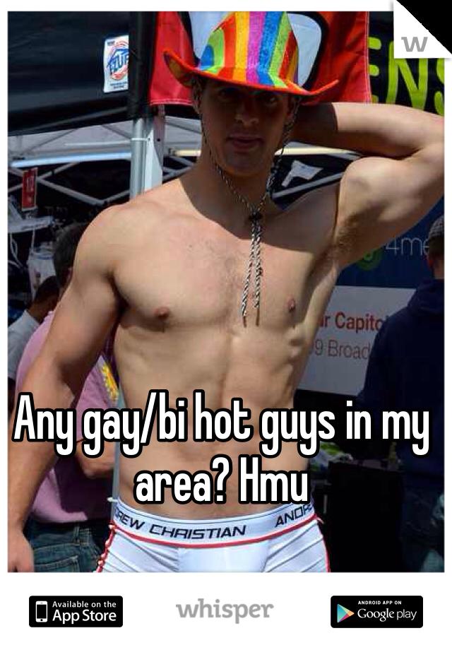 Any gay/bi hot guys in my area? Hmu