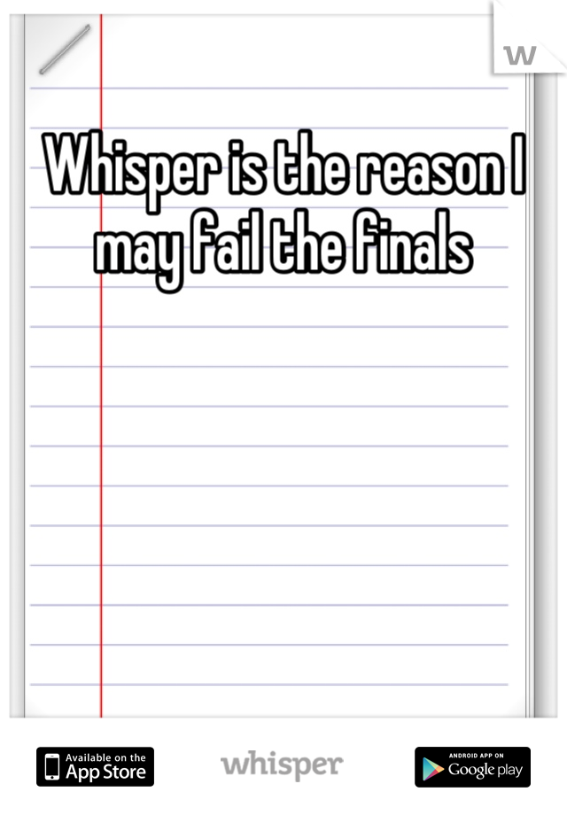 Whisper is the reason I may fail the finals