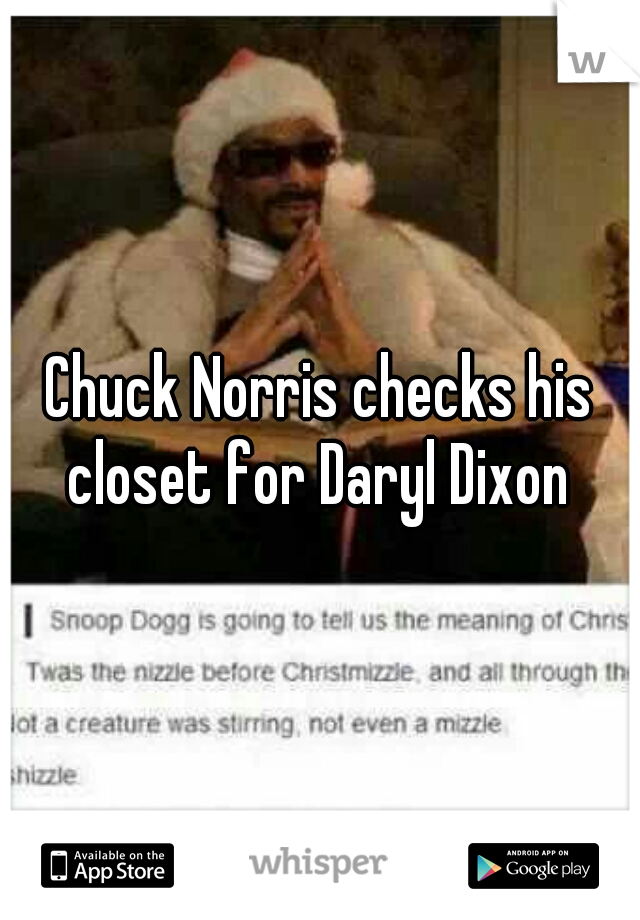 Chuck Norris checks his closet for Daryl Dixon