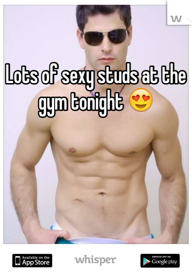 Lots of sexy studs at the gym tonight 😍