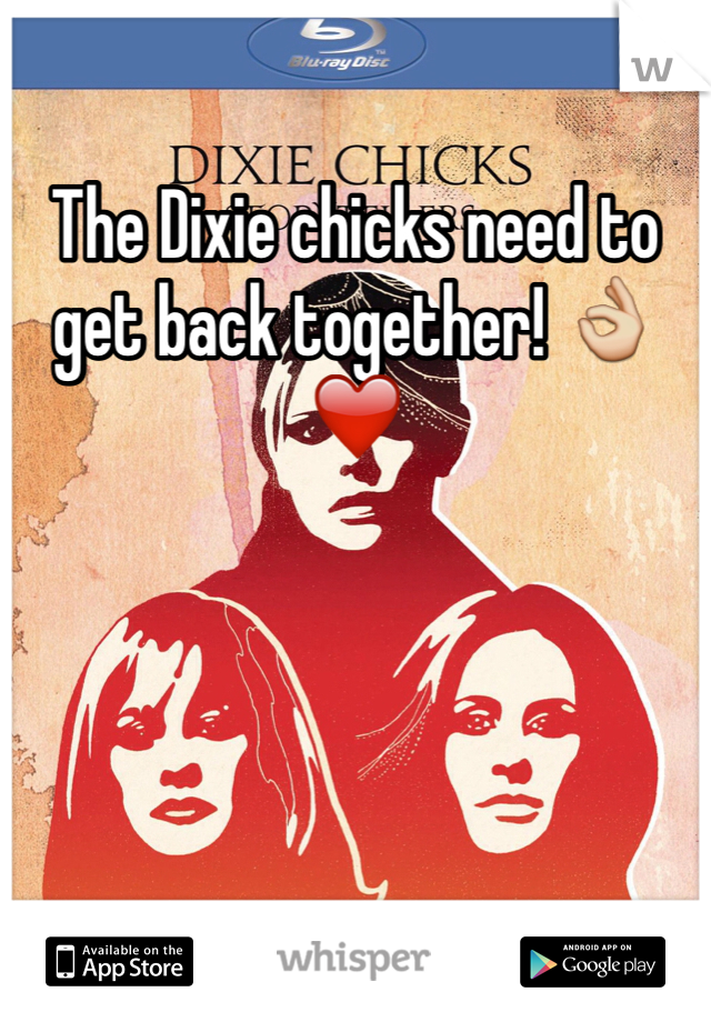 The Dixie chicks need to get back together! 👌❤️