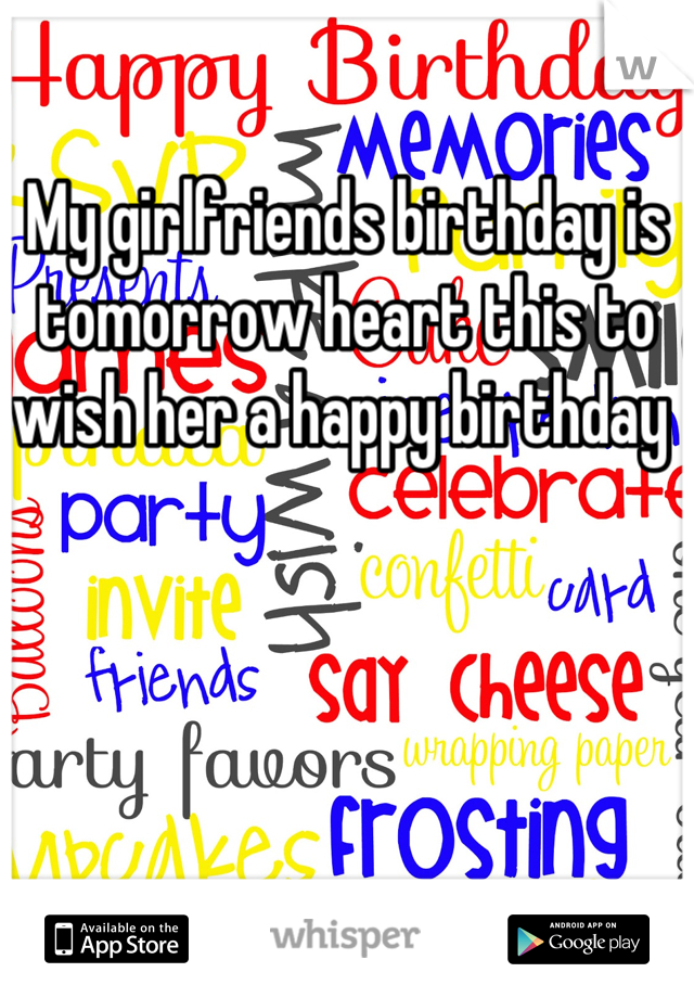 My girlfriends birthday is tomorrow heart this to wish her a happy birthday