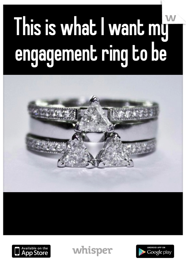 This is what I want my engagement ring to be