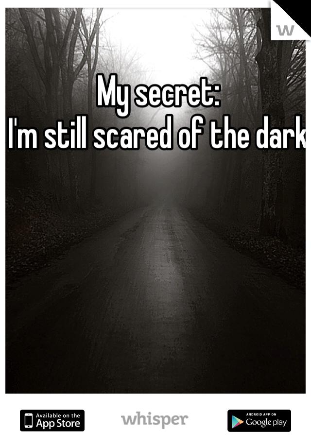 My secret: I'm still scared of the dark