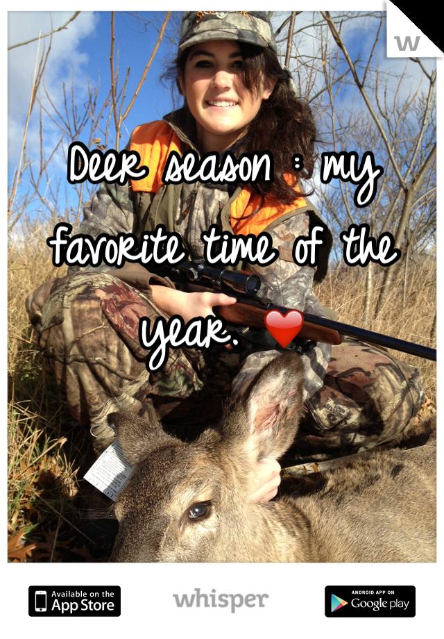 Deer season : my favorite time of the year. ❤️