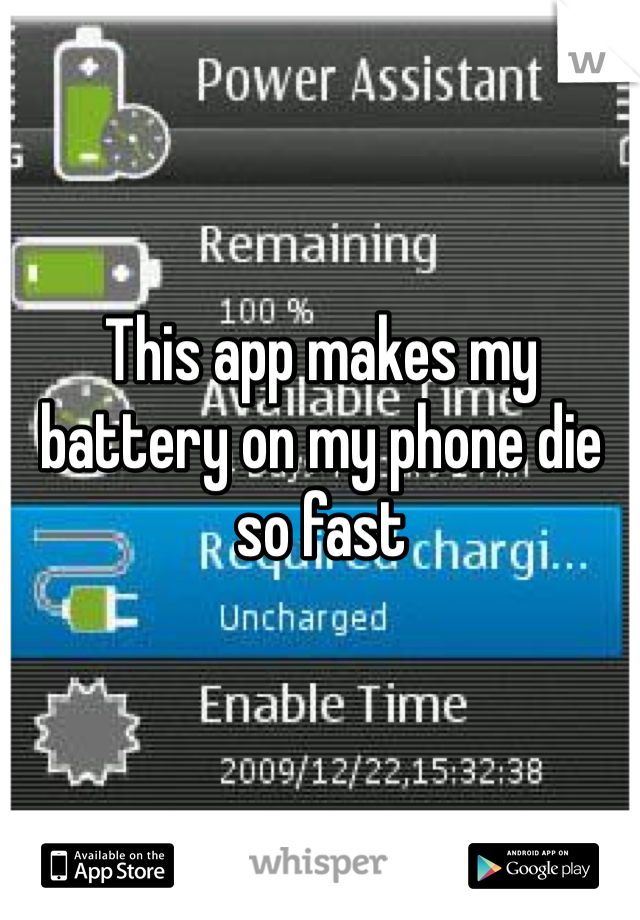 This app makes my battery on my phone die so fast