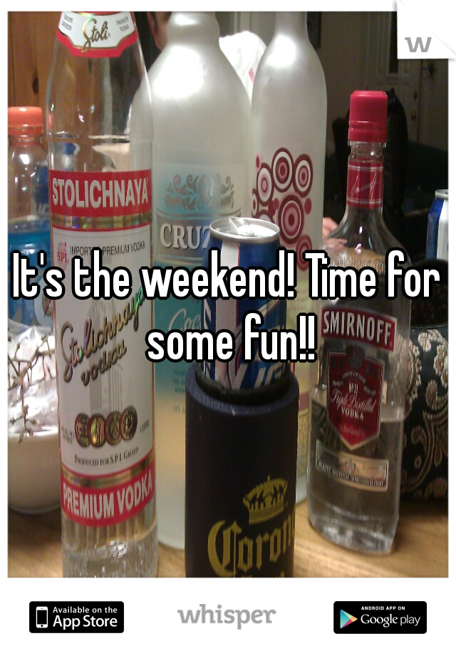 It's the weekend! Time for some fun!!