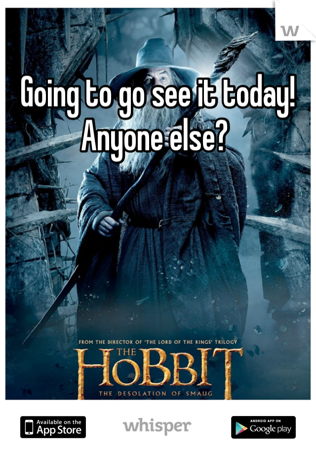Going to go see it today!  Anyone else?