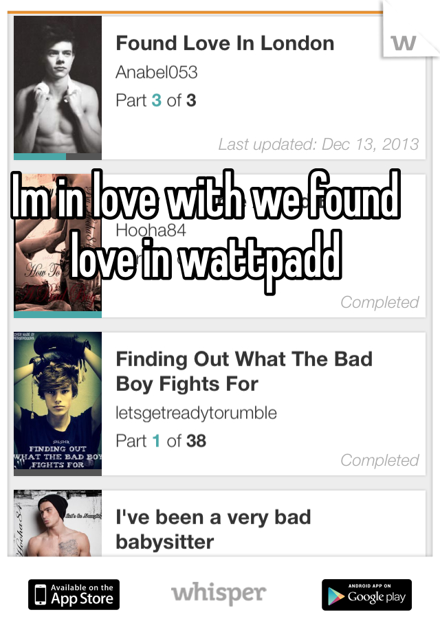 Im in love with we found love in wattpadd