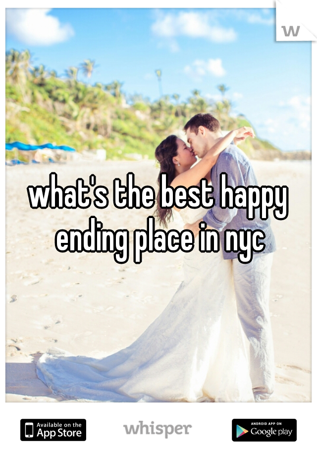 what's the best happy ending place in nyc