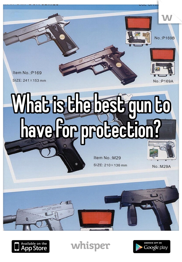What is the best gun to have for protection?