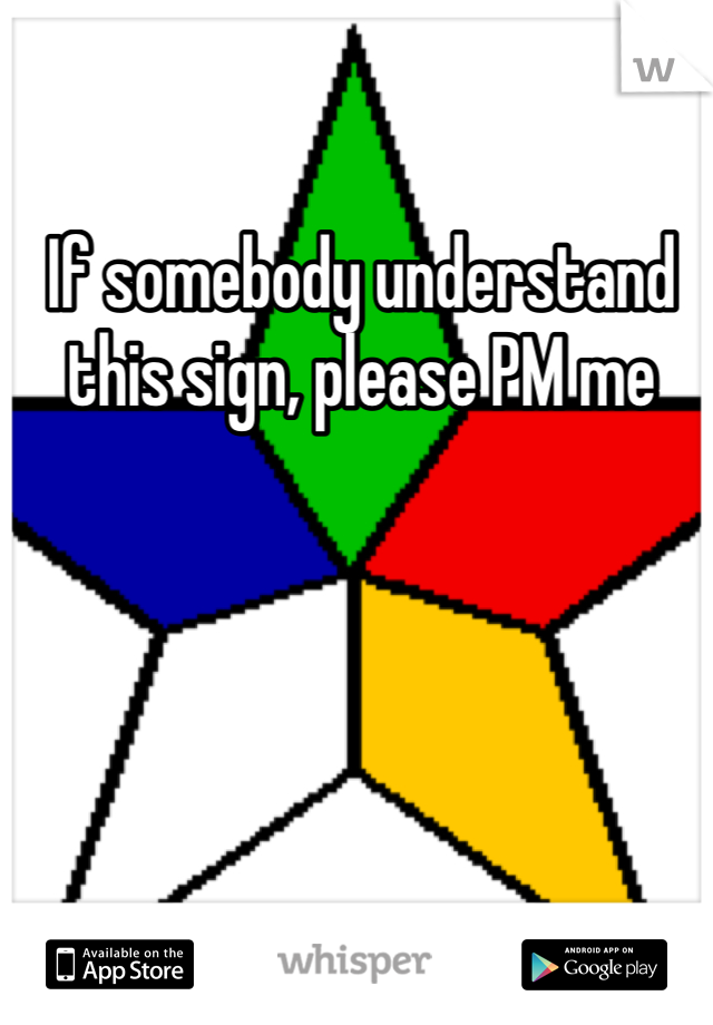 If somebody understand this sign, please PM me