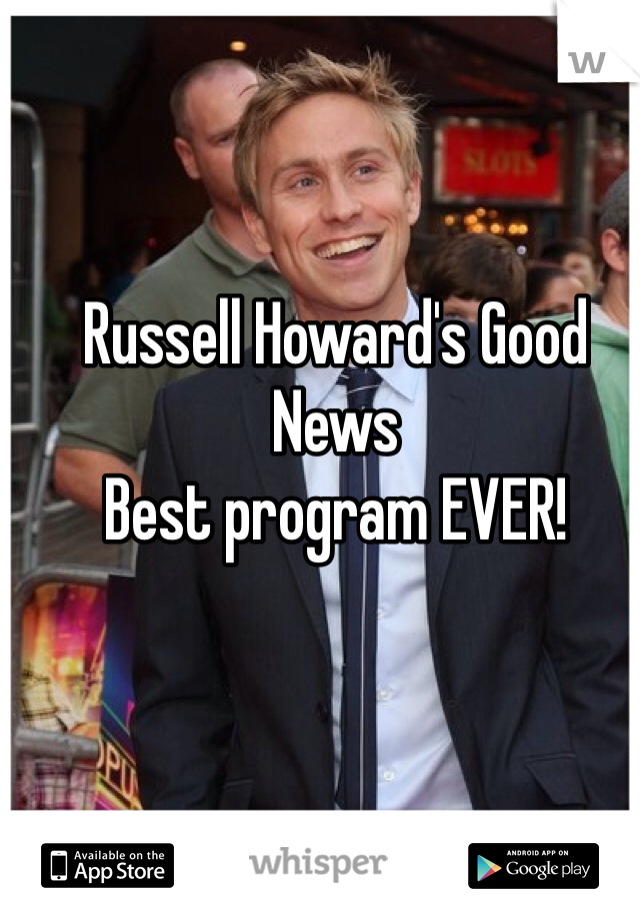 Russell Howard's Good News Best program EVER!