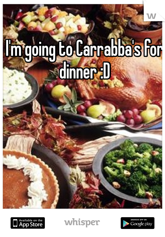 I'm going to Carrabba's for  dinner :D