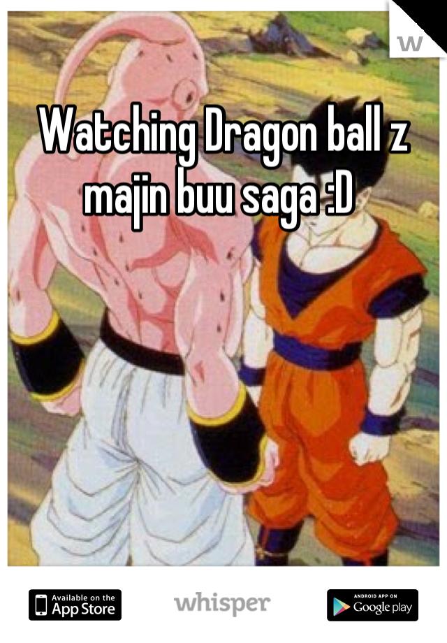 Watching Dragon ball z majin buu saga :D